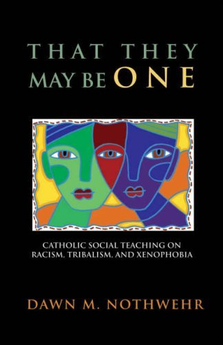 9781570757938: That They May Be One: Catholic Social Teaching on Racism, Tribalism, and Xenophobia
