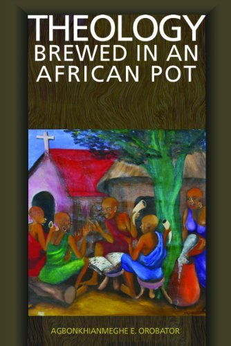 Theology Brewed in an African Pot: Orobator, Agbonkhianmeghe E.