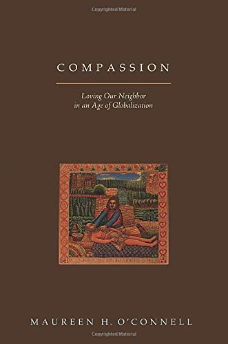 9781570758454: Compassion: Loving Our Neighbor in a Age of Globalization