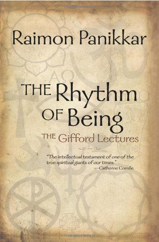 The Rhythm of Being - The Gifford Lectures: Panikkar, Raimon