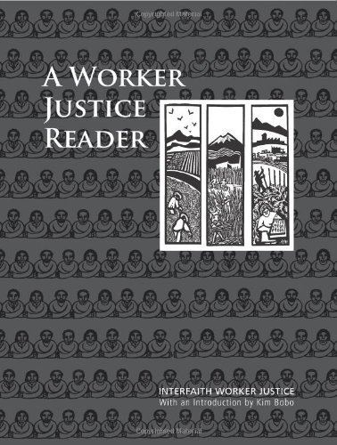 A Worker Justice Reader: Essential Writings on Religion and Labor: Interfaith Worker Justice