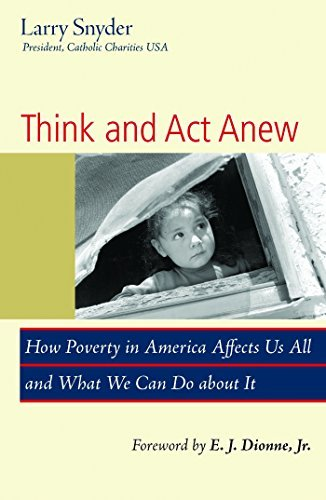 9781570759048: Think and Act Anew: How Poverty in America Affects Us All and What We Can Do about It