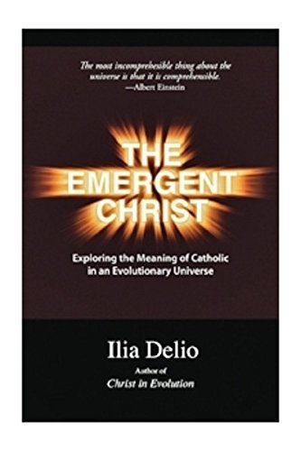 The Emergent Christ (1570759081) by Ilia Delio