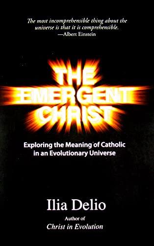 The Emergent Christ (9781570759086) by Ilia Delio