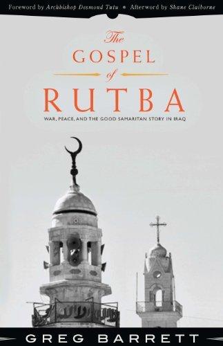 9781570759512: The Gospel of Rutba: War, Peace, and the Good Samaritan Story in Iraq