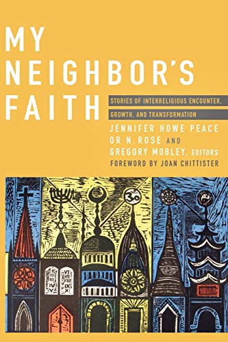 My Neighbor's Faith : Stories of Interreligious: Jennifer Howe Peace;