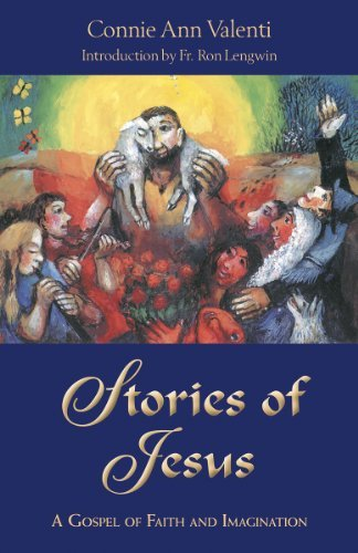 9781570759604: Stories of Jesus: A Gospel of Faith and Imagination