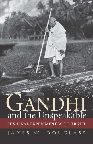 9781570759635: Gandhi and the Unspeakable: His Final Experiment with Truth