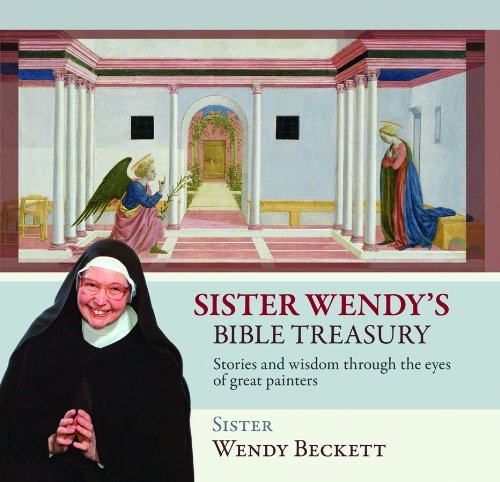 Sister Wendy's Bible Treasury: Stories and Wisdom through the Eyes of Great Painters: Sister ...