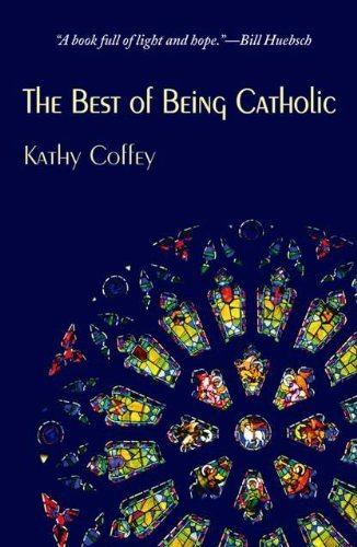 The Best of Being Catholic: Kathy Coffey