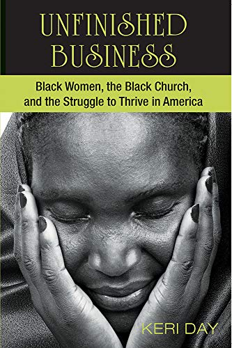 9781570759819: Unfinished Business: Black Women, the Black Church, and the Struggle to Thrive in America