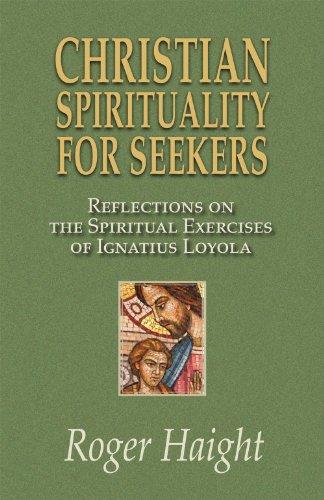 9781570759871: Christian Spirituality for Seekers: Reflections on the Spiritual Exercises of Ignatius Loyola