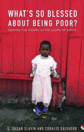 9781570759987: What's So Blessed about Being Poor?: Seeking the Gospel in the Slums of Kenya