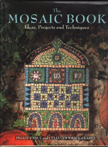 9781570760150: The Mosaic Book: Ideas, Projects, and Techniques