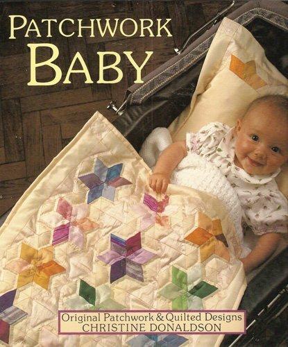 Patchwork Baby: Original Patchwork & Quilted Designs: Christine Donaldson