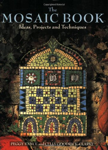 9781570760600: The Mosaic Book: Ideas, Projects, and Techniques