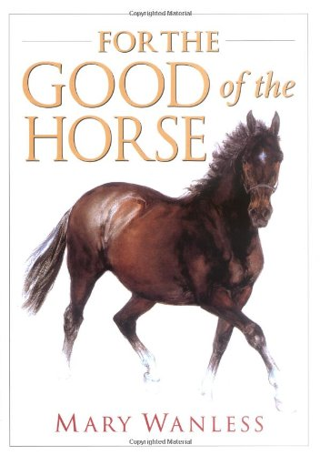 9781570760839: For the Good of the Horse