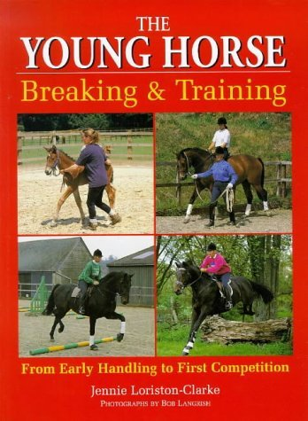 The Young Horse: Breaking and Training: Loriston-Clarke, Jennie