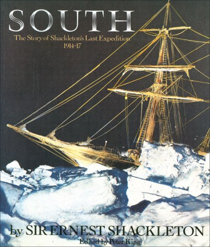 South: The Story of Shackleton's Last Expedition 1914-17 (1570761310) by Shackleton, Ernest; Henry, Ernest