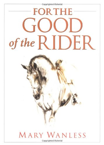 9781570761447: For the Good of the Rider