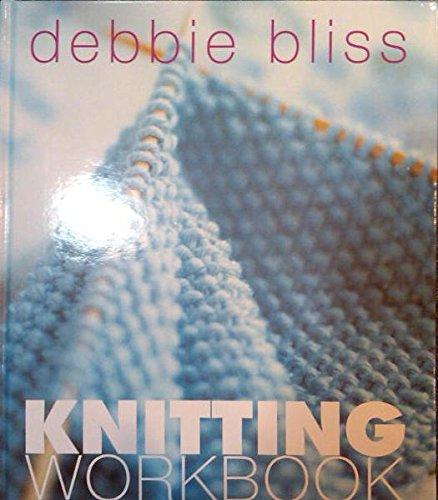 9781570761904: Debbie Bliss Knitting Workbook