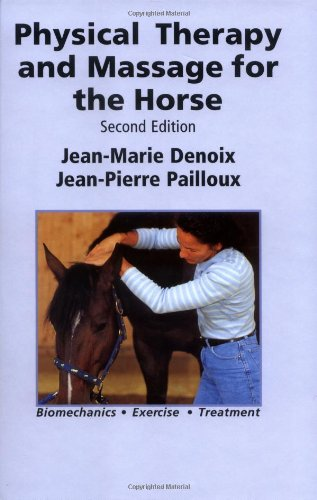 Physical Therapy and Massage for the Horse: Denoix, Jean-Marie, Pailloux,