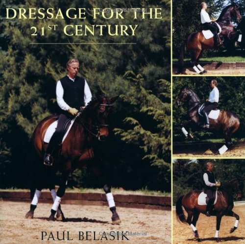 Dressage for the 21st Century: Belasik, Paul