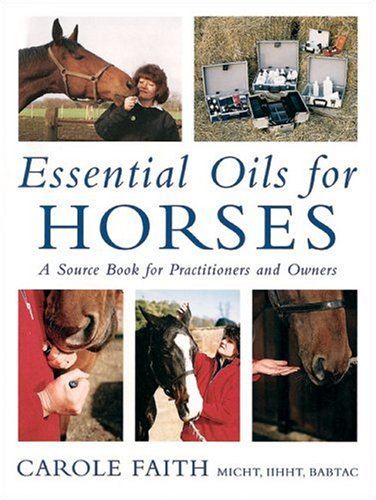 9781570762314: Essential Oils for Horses: A Source Book for Practitioners and Owners
