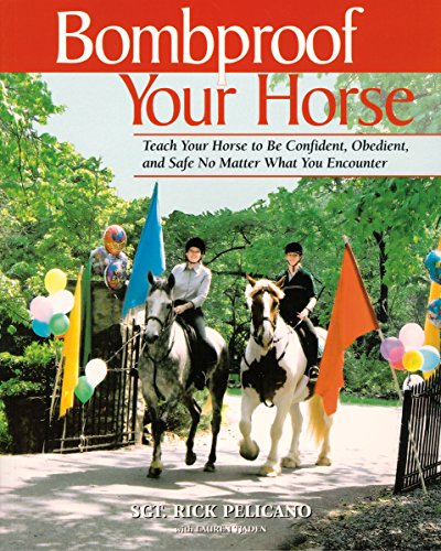 9781570762604: Bombproof Your Horse: Teach Your Horse to Be Confident, Obedient, and Safe, No Matter What You Encounter