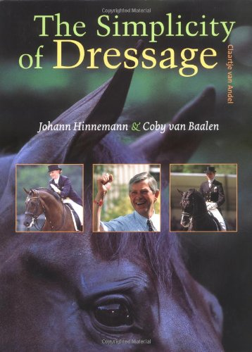 9781570762611: The Simplicity of Dressage