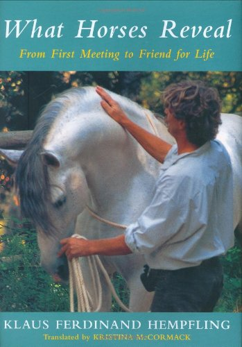 What Horses Reveal: From First Meeting to: Hempfling, Klaus Ferdinand