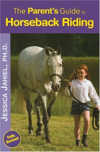 9781570762987: The Parent's Guide to Horseback Riding: New Edition