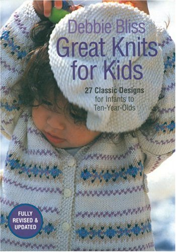 9781570763014: Great Knits for Kids: 27 Classic Designs for Infants to Ten-Year-Olds