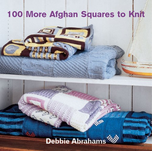 9781570763229: 100 More Afghan Squares to Knit