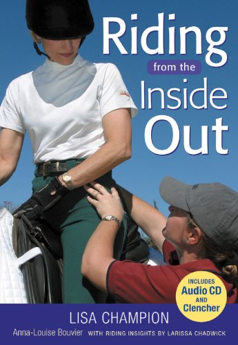 Riding from the Inside Out: Chadwick, Larissa; Champion, Lisa; Bouvier, Anna-Louise