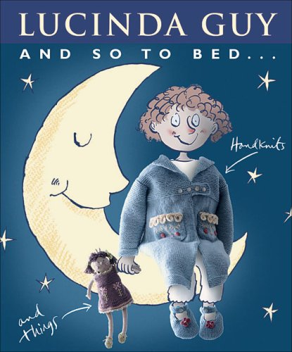 9781570763298: And So to Bed...: 24 Original Handknits For Girls And Boys
