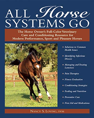9781570763328: All Horse Systems Go: The Horse Owner's Full-Color Veterinary Care and Conditioning Resource for Modern Performance, Sport, and Pleasure Horses