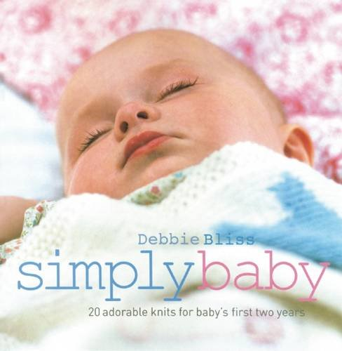 9781570763342: Simply Baby: 20 Adorable Knits for Baby's First Two Years: 20 Special Handknits for Baby's First Two Years
