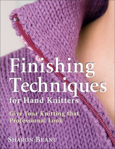 9781570763366: Finishing Techniques for Hand Knitters: Give Your Knitting That Professional Look
