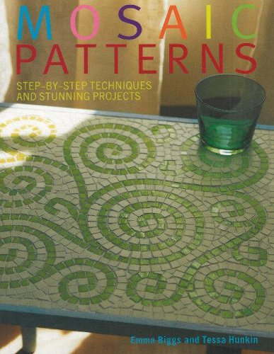 Mosaic Patterns: Step-by-Step Techniques and Stunning Projects: Biggs, Emma; Hunkin, Tessa
