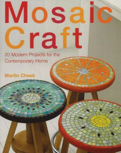 9781570763571: Mosaic Craft: 20 Modern Projects for the Contemporary Home