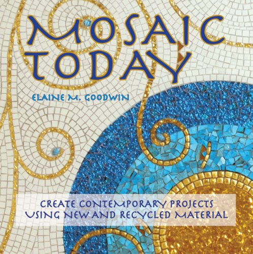 9781570763991: Mosaic Today: Create Contemporary Projects Using New and Recycled Material