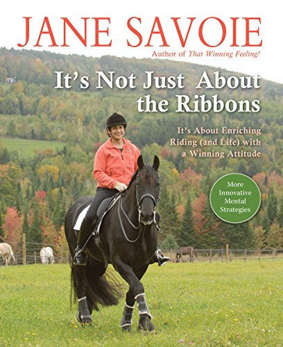9781570764011: It's Not Just About the Ribbons: It's About Enriching Riding (and Life) with a Winning Attitude