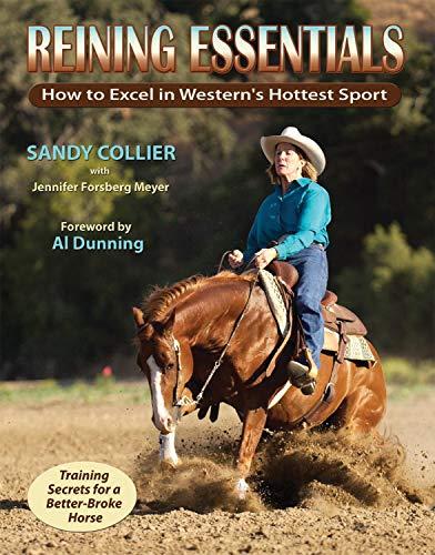 Reining Essentials: How to Excel in Western's Hottest Sport: Collier, Sandy; Meyer, Jennifer ...