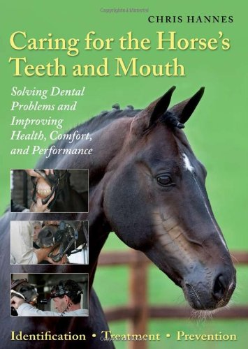9781570764127: Caring for the Horse's Teeth and Mouth: Solving Dental Problems and Improving Health, Comfort, and Performance