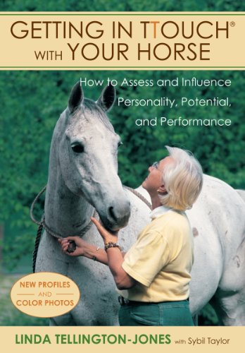 Getting in TTouch With Your Horse: How to Assess and Influence Personality, Potential, and Perfor...