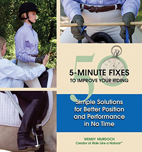 9781570764554: 50 5-Minute Fixes to Improve Your Riding: Simple Solutions for Better Position and Performance in No Time