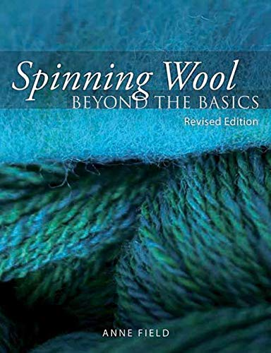 Spinning Wool: Beyond the Basics: Field, Anne