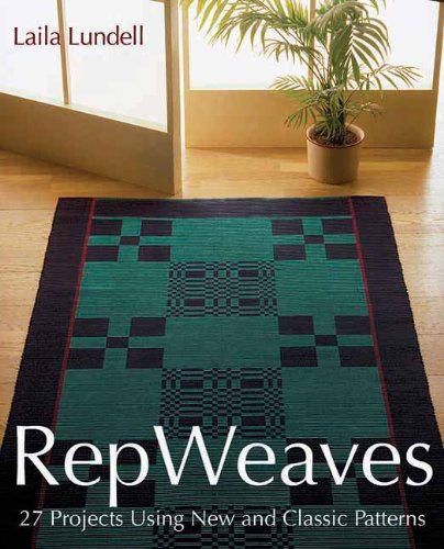 Rep Weaves: 27 Projects Using New and Classic Patterns: Lundell, Laila
