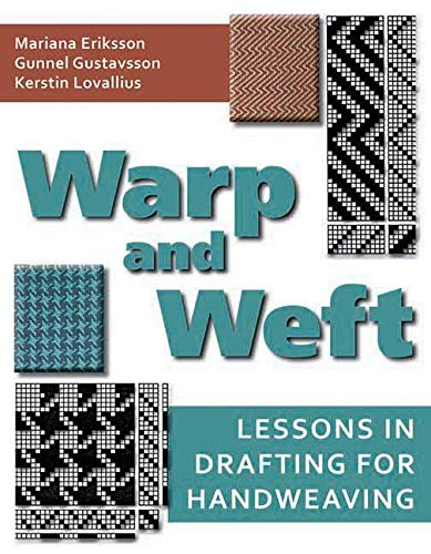 9781570764738: Warp and Weft: Lessons in Drafting for Handweaving